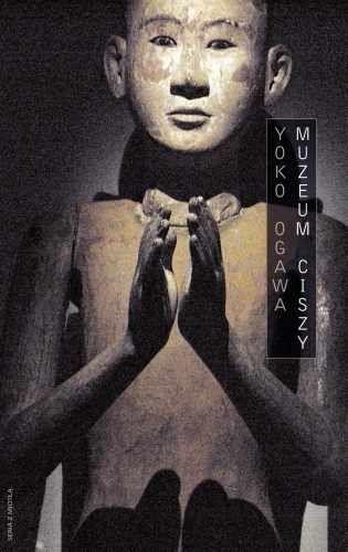 """Yoko Ogawa """" Muzeum ciszy"""" 2012"""