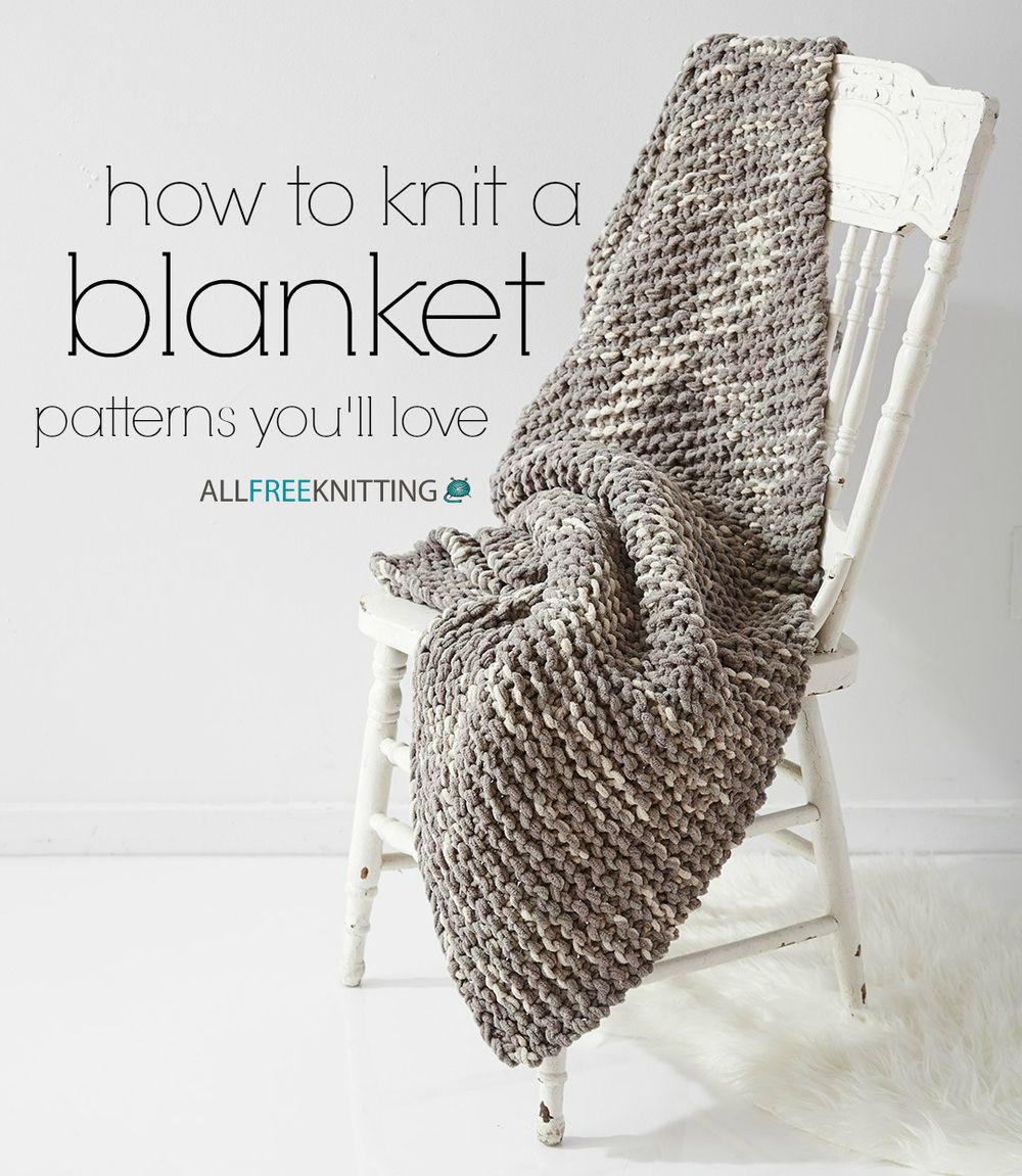 How to Knit a Blanket: 100 Patterns You\'ll Love | Pinterest | Tejido ...