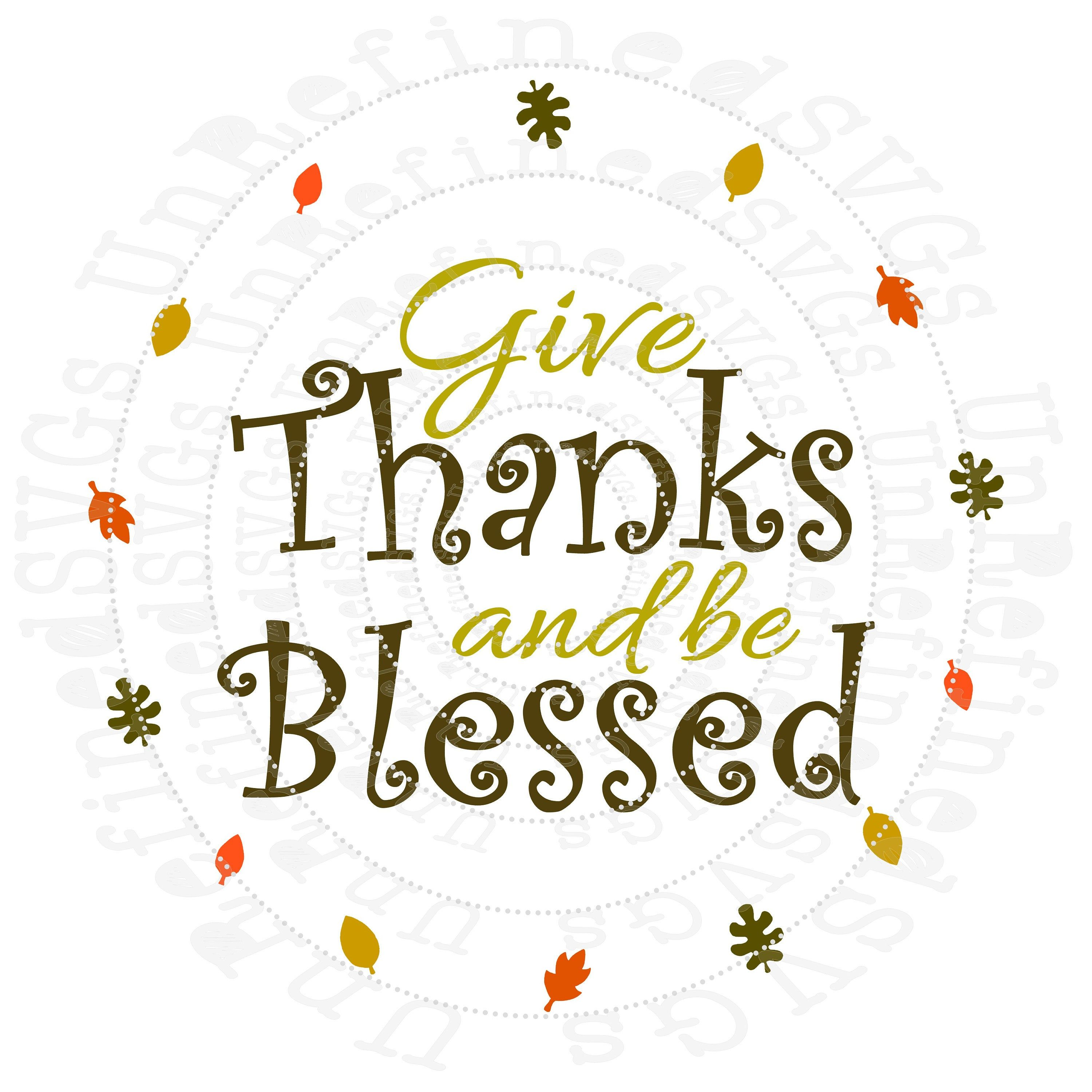 Give Thanks And Be Blessed Svg Thanksgiving Htv Turkey Day Design File Vector Digital Download By Unrefinedsvgs On Et Small Business Gifts Give Thanks Etsy