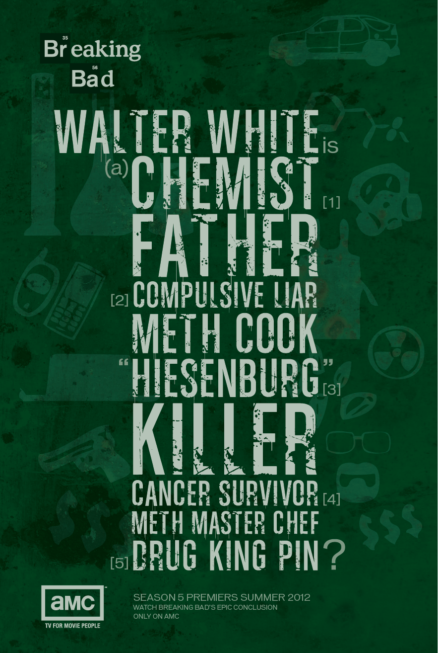Breaking Bad (and don't forget psychopath)