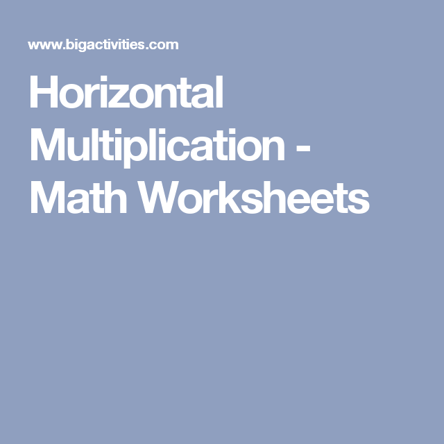 Horizontal Multiplication - Math Worksheets | Multiplication ...