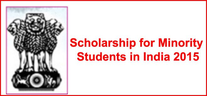 Scholarship For Minority Students In India 2015 Pre Matric And Post Matric Scholarships State Wise List Scholarships Student List