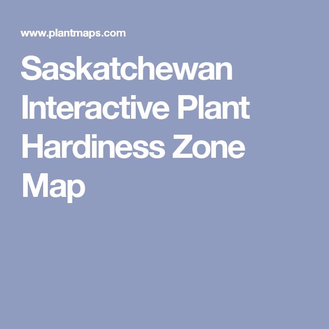 Saskatchewan Interactive Plant Hardiness Zone Map