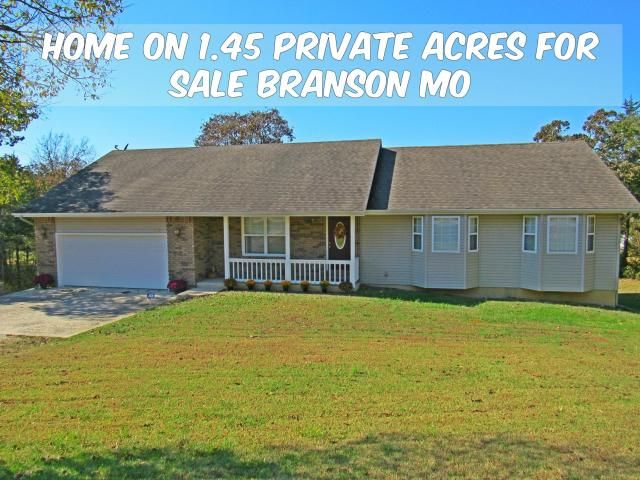 5bed 3ba Home On 1 45 Acres In Branson Mo For Sale Call 417 335 3109 For More Information And A Private Showing Crispinteam Kel Acres For Sale Acre Outdoor Structures
