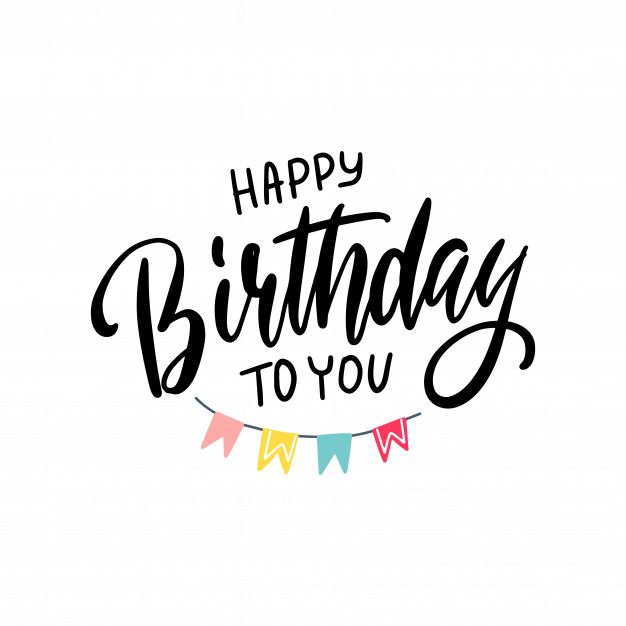 Lettering Happy Birthday To You Premium Premium Vector Freepik Vector Birthday In 2020 Happy Birthday Posters Happy Birthday Design Happy Birthday Lettering