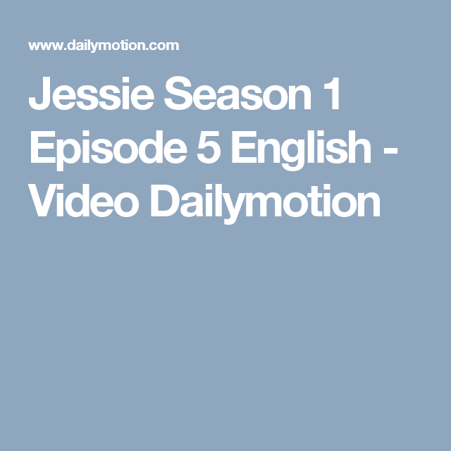 Jessie Season 1 Episode 5 English - Video Dailymotion | jessie