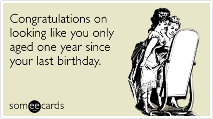 On turning 29 for the first time – Funny Birthday Cards About Getting Old