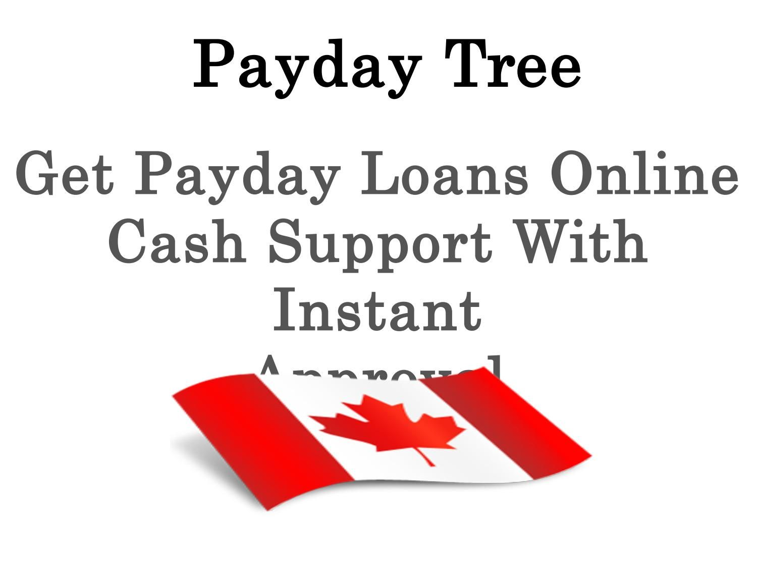 Instant Payday Loans Canada A Easy Way To Get Instant Cash Loans Help For Emergency Needs Instant Cash Loans Instant Payday Loans Payday Loans
