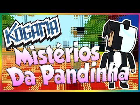 Kogama - O mistério da PandinhaGame. - YouTube