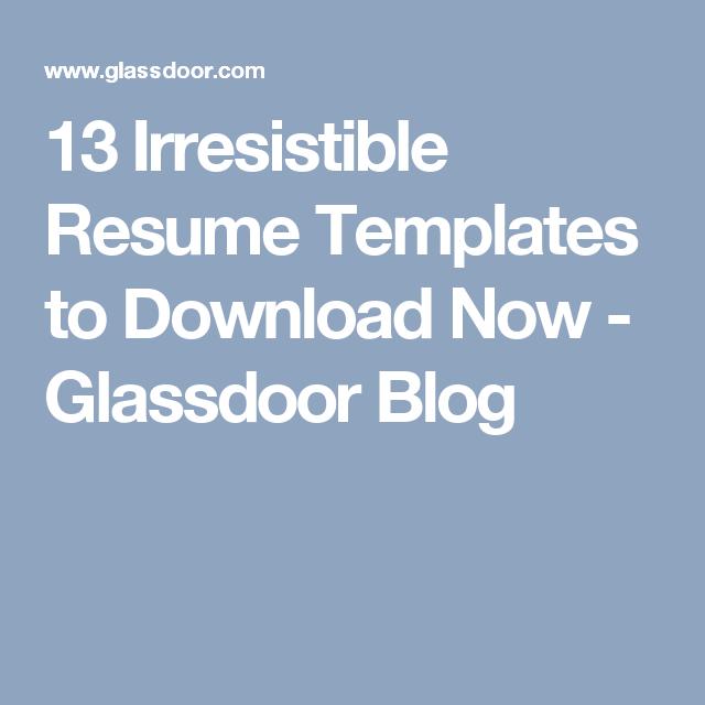 13 irresistible resume templates to download now glassdoor blog