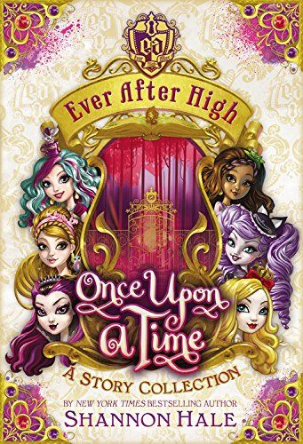 Ever After High: Once Upon a Time: A Story Collection by Shannon Hale http://www.amazon.com/dp/0316258210/ref=cm_sw_r_pi_dp_Se2gub0JDZJ18