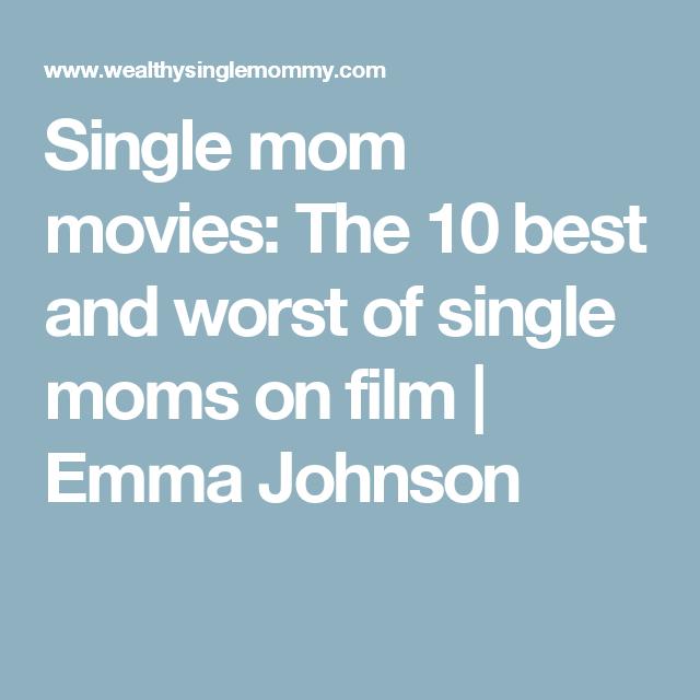 Single mom movies: The 10 best and worst of single moms on film   Emma Johnson