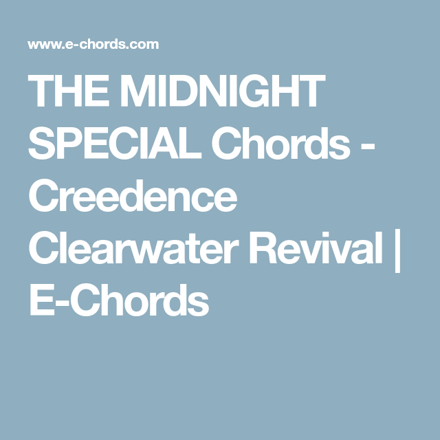 The Midnight Special Chords Creedence Clearwater Revival E