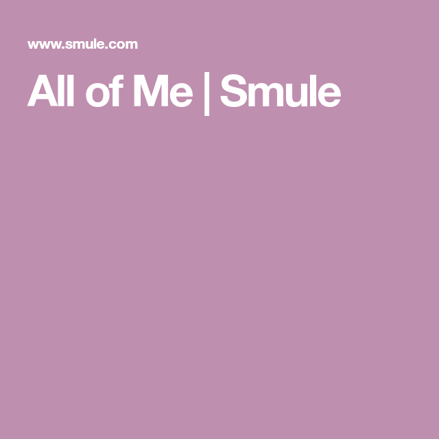 All of Me | Smule