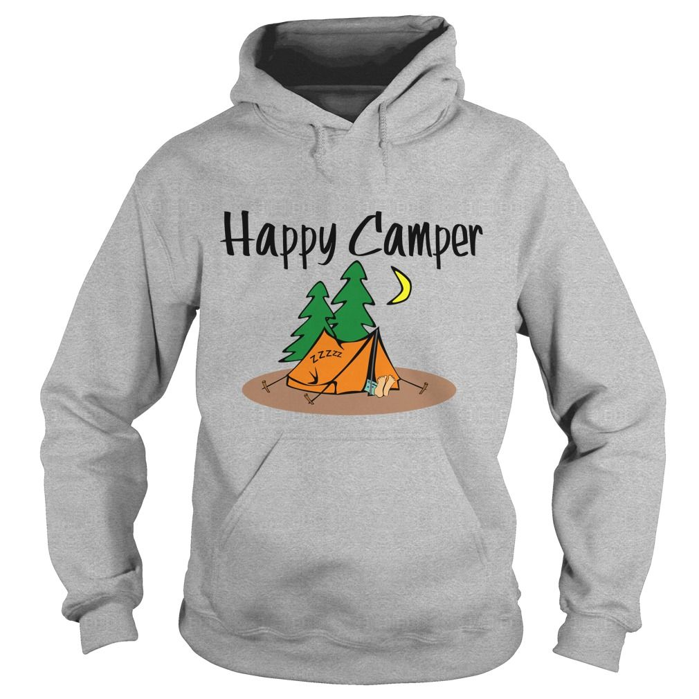 Funny Happy Camper Hoodie More #funnycampinghoodies available.