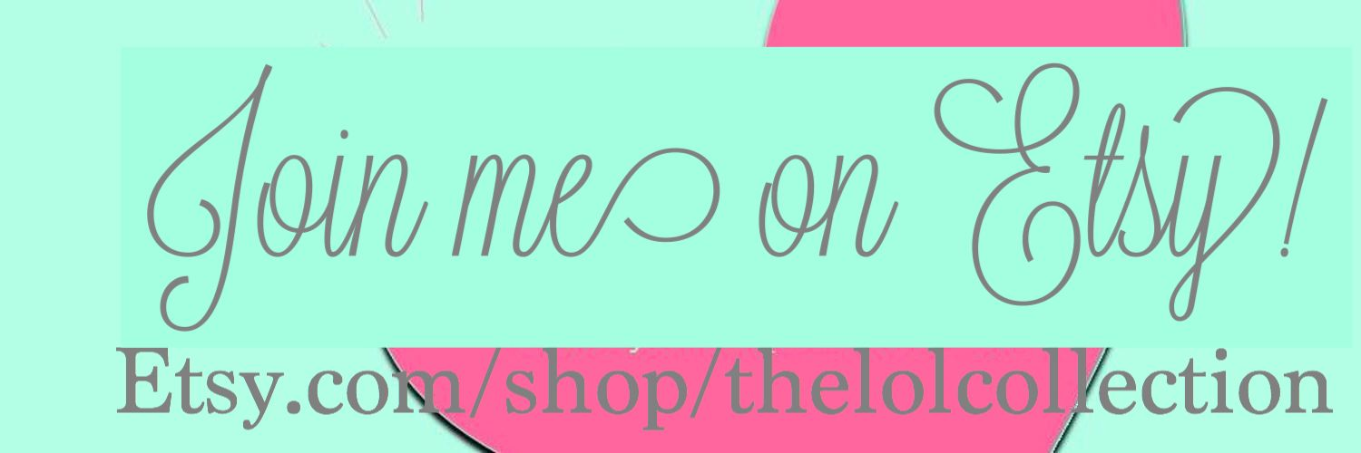 Follow The L.O.L Collection on Etsy!