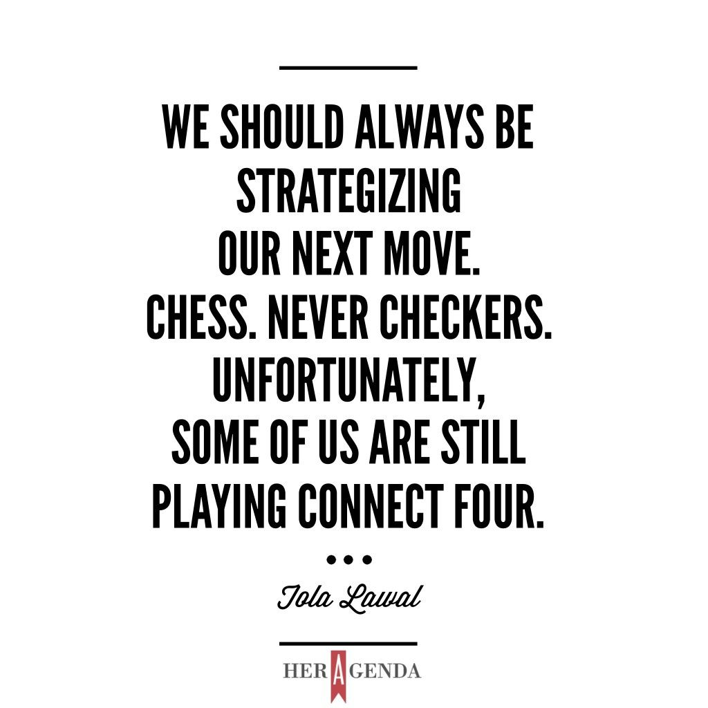 We Should Always Be Strategizing Our Next Move Chess Never Checkers Unfortunately Some Of Us Are Sti Chess Quotes Inspirational Quotes Bible Encouragement