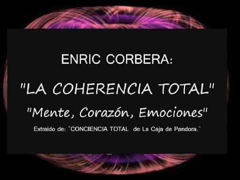 La Coherencia Total Enric Corbera Coherencia Transgeneracional Bioneuroemocion