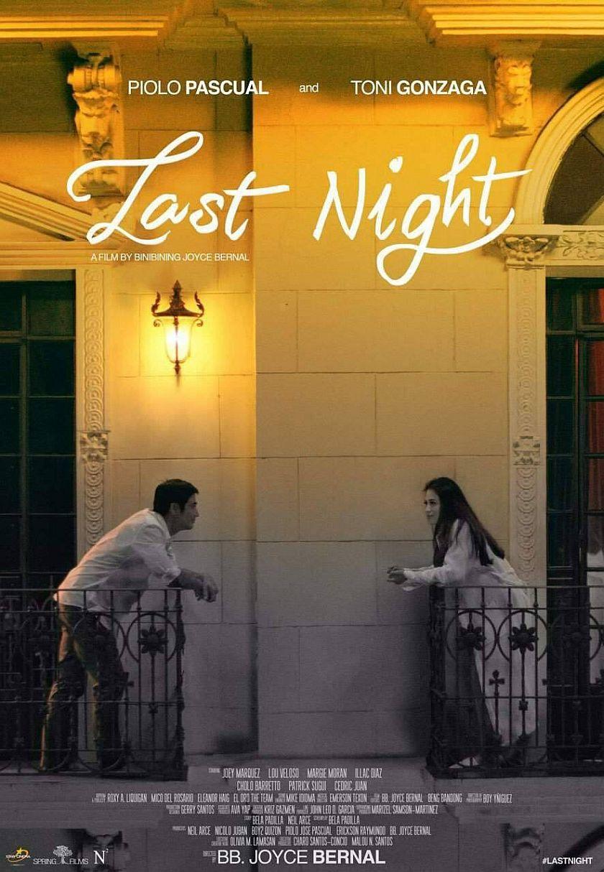 Last Night 2017 Starring Piolo Pascual Toni Gonzaga Last Night Movie Piolo Pinoy Movies