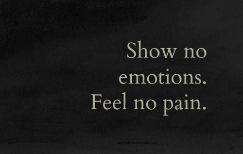 Show No Emotions Feel No Pain Quotes Quote Girl Pain Girly Quotes