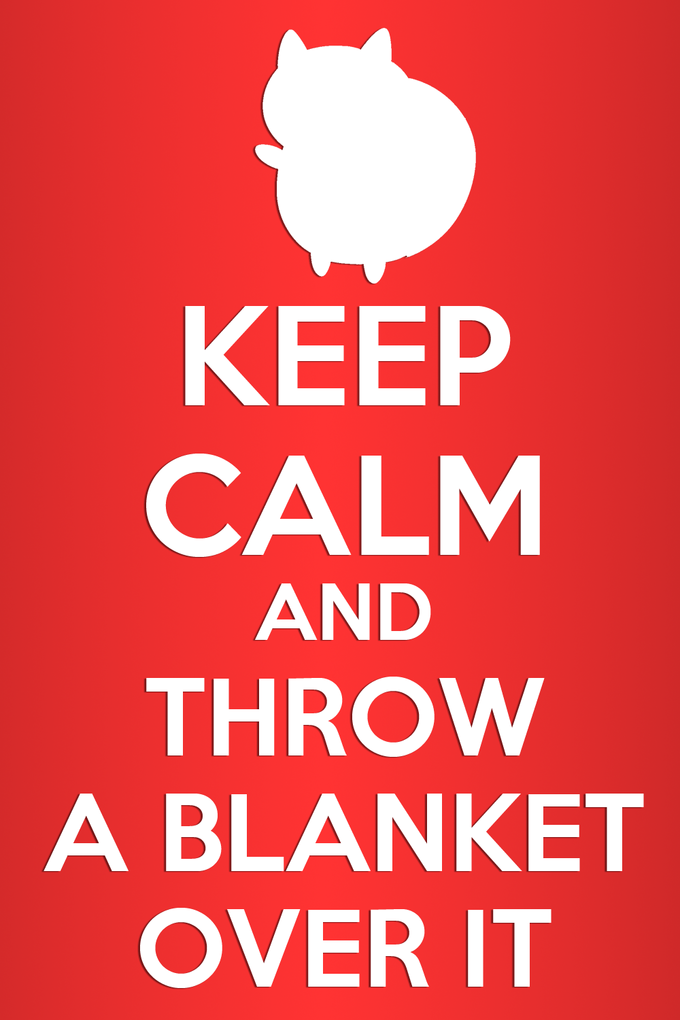 Keep Calm And Throw A Blanket Over It YouTube Stuffs Pinterest New Keep Calm And Throw A Blanket On It