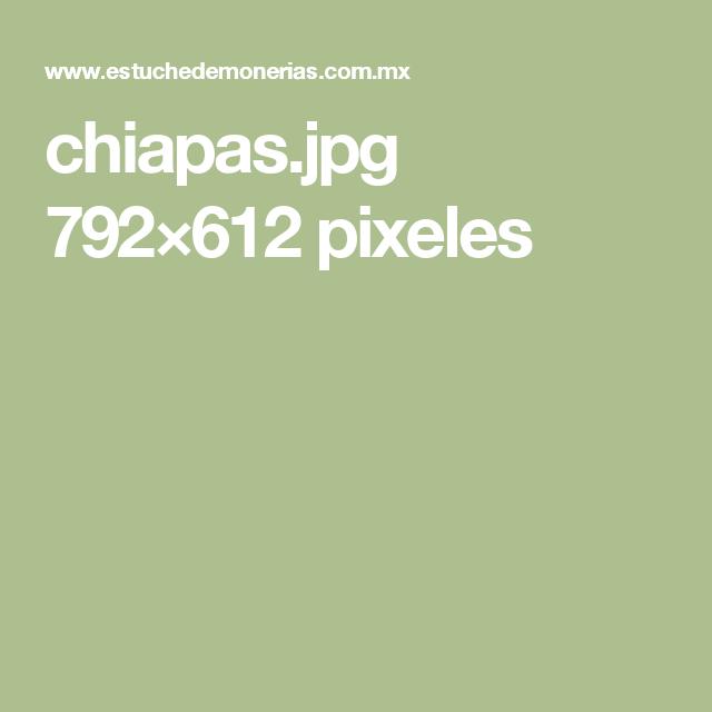 chiapas.jpg 792×612 pixeles