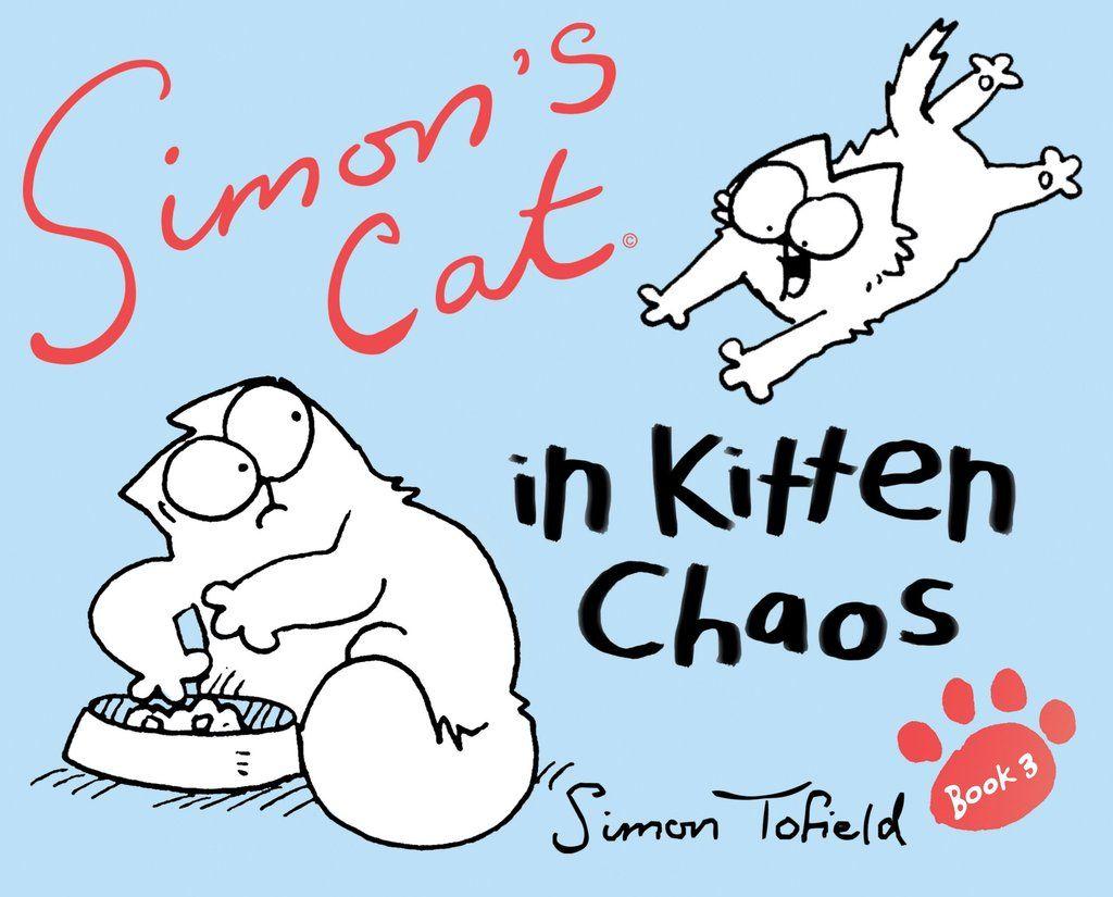 Simon S Cat In Kitten Chaos Simon S Cat Shop Love These Cartoons Simons Cat Cat Books Cats