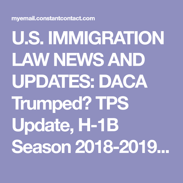 U S  IMMIGRATION LAW NEWS AND UPDATES: DACA Trumped? TPS