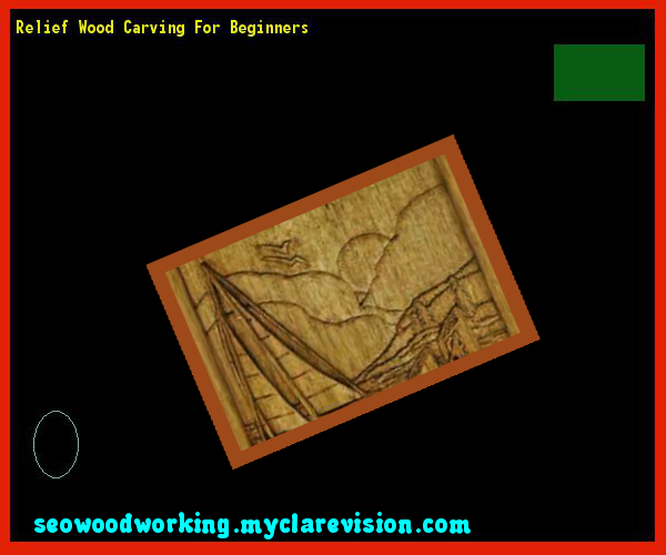 Relief Wood Carving For Beginners 103834 - Woodworking Plans and Projects!