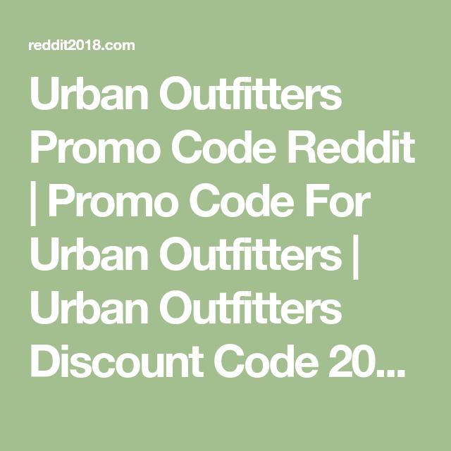 Urban Outfitters Promo Code Reddit Promo Code For Urban Outfitters Urb Urban Outfitters Discount Urban Outfitters Discount Code Urban Outfitters Promo Code