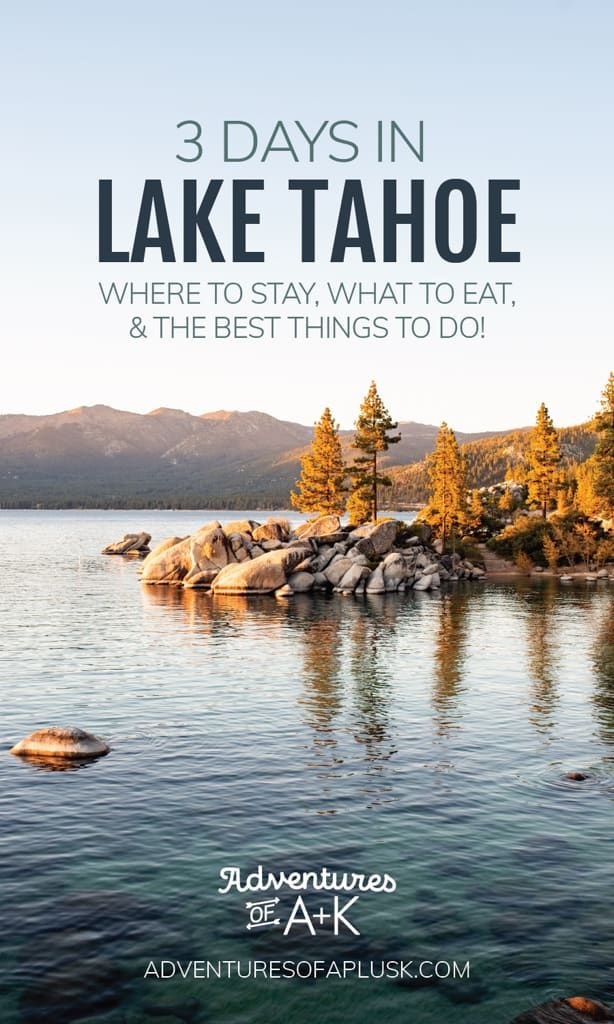 3 Days in Lake Tahoe Itinerary: The best things to do in Lake Tahoe!