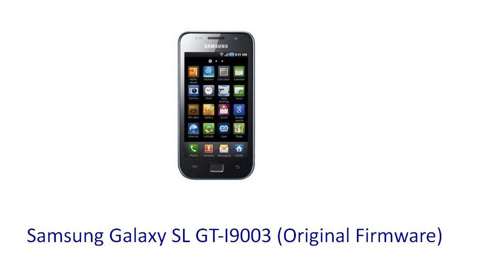 Samsung Galaxy SL GTI9003 (Original Firmware) Stock Rom