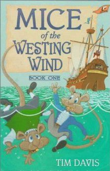 Mice of the Westing Wind, Book One by Tim Davis