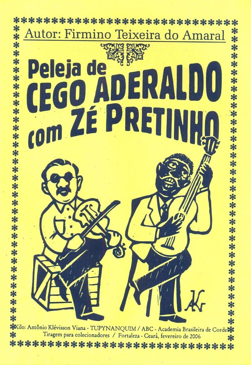 PELEJA DE CEGO ADERALDO COM ZÉ PRETINHO, Firmino Teixeira do Amaral, Tupynanquim Editora, 16 páginas.