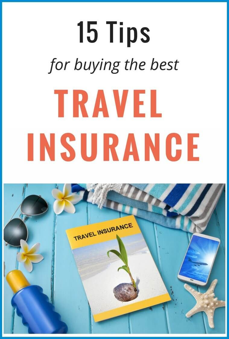 15 Tips For Buying The Best Travel Insurance Policy Y Travel