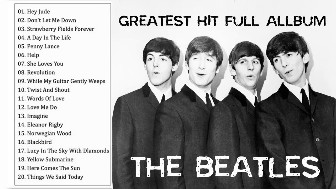 The Beatles Greatest Hits Full Playlist Best Of The Beatles Full Album The Beatles Greatest Hits The Beatles Beatles Music