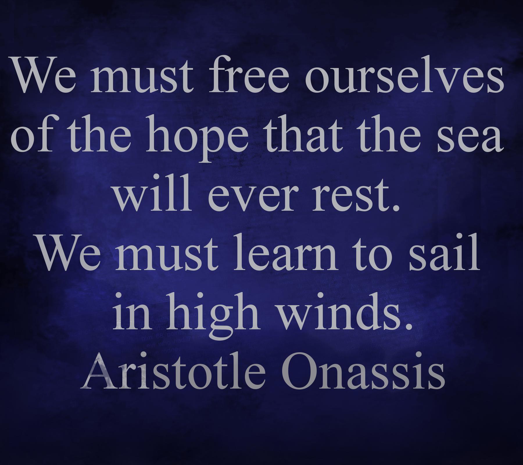 Aristotle Onassis Aristotle Quotes Words Of Wisdom Inspirational Quotes