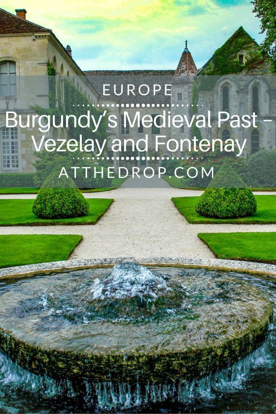 Every travel destination contains the potential for a new experience.  A new food.  A new sight.  A new way of life.  But what of the destinations that offer an old way of life?  What of the places that teach us how we have become what we are today?  Two touchpoints to France's medieval past sit amid the world class eateries and wineries of Burgundy – the abbeys at Vézelay and Fontenay.