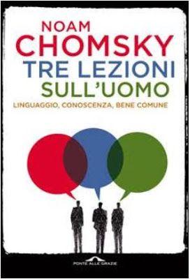 Peccati di Penna: SEGNALAZIONE - Tre lezioni sull'uomo di Noam Choms...