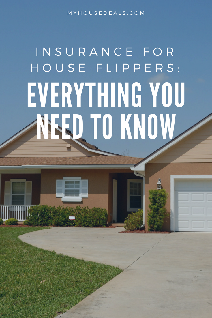 What House Flippers Need To Know About Insurance For Real Estate Investors Real Estate Investor Homeowners Insurance Home Insurance
