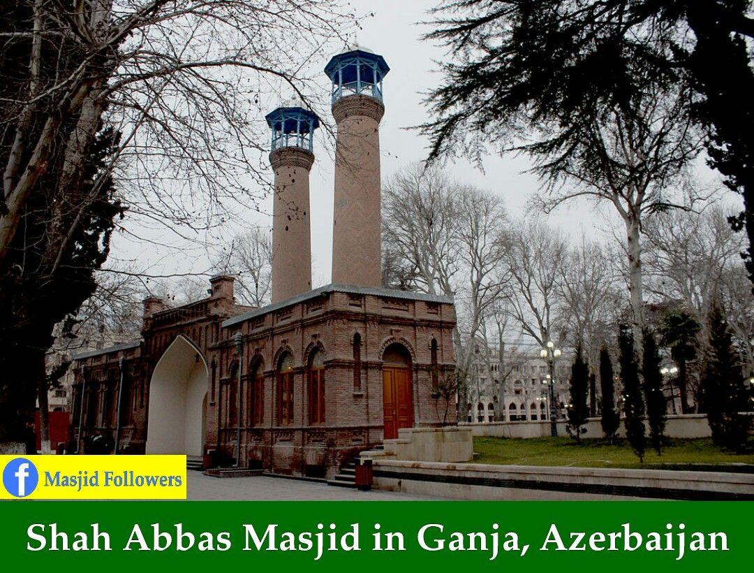 Shah Abbas Masjid In Azerbaijan Masjid Mosque Beautiful Mosques