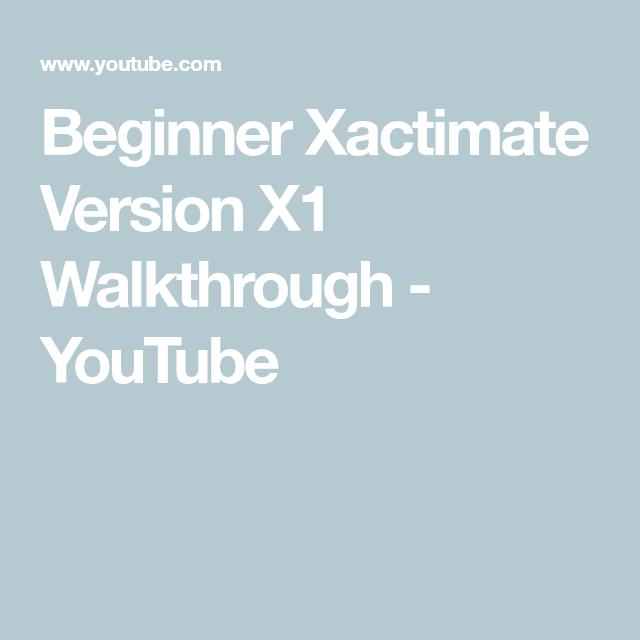 Beginner Xactimate Version X1 Walkthrough Youtube Adjuster