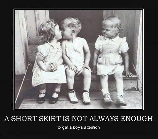 A short skirt is not always enough - I willl teach my daughter that!