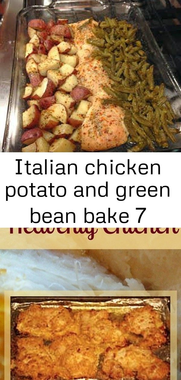 Italian chicken potato and green bean bake 7 #grilledchickenparmesan