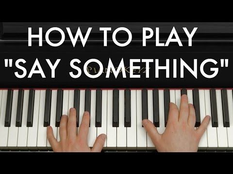 How To Play Say Something Christina Grimmie Version On Piano