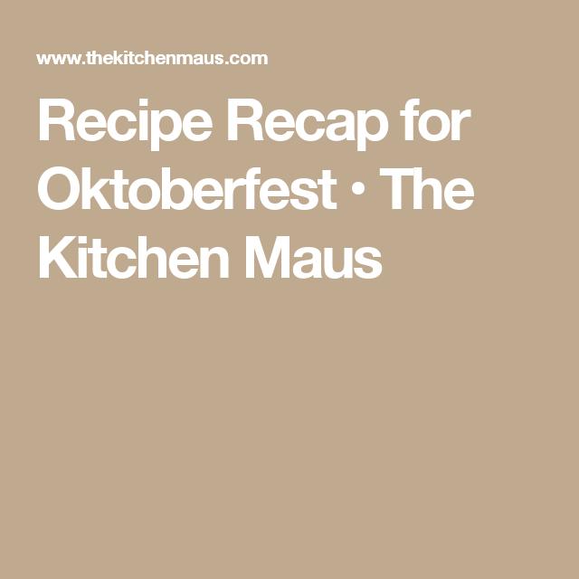 Recipe Recap for Oktoberfest • The Kitchen Maus