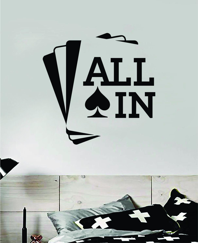 All In Cards Wall Decal Sticker Vinyl Art Bedroom Room Decor Teen Quote Inspirational Boy Girl Las Vegas Texas Hold Em Casino Man Cave Blackjack - saphire blue