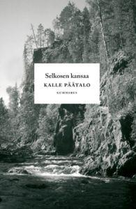 Selkosen kansaa (Sidottu) Kalle Päätalo      24,00 €  Myös siisti luettu käy.