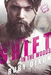 Does a Bear Shift in the Woods (Bear Bites, #4) by Ruby Dixon