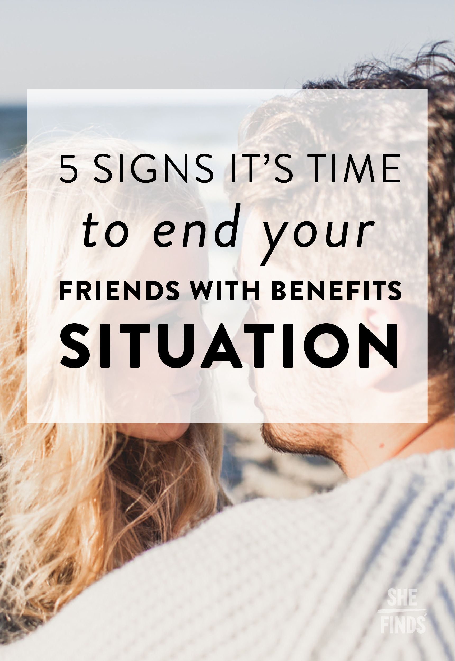 5 Signs It's Time To End Your 'Friends With Benefits